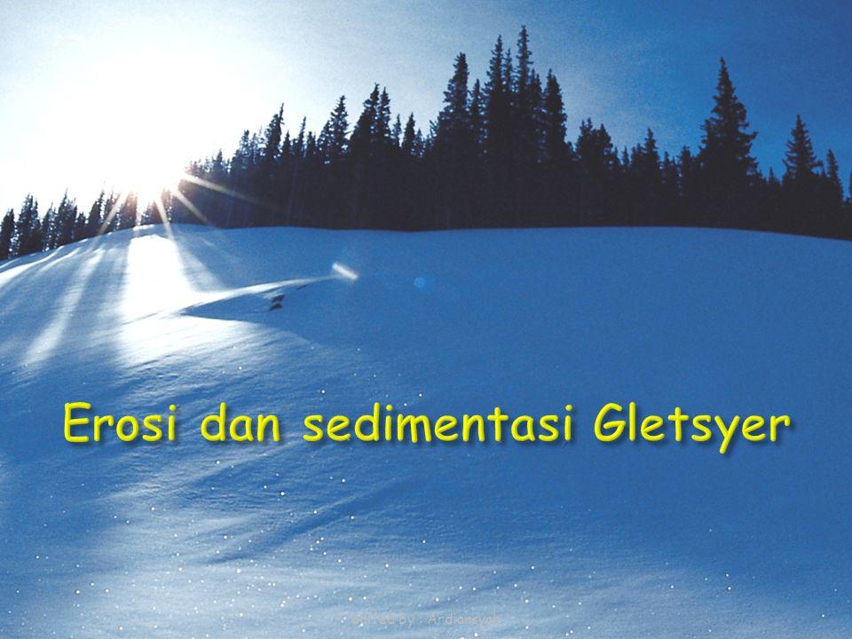 Erosi dan sedimentasi Gletsyer