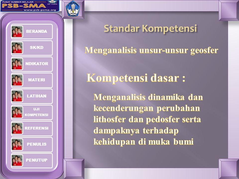 Kompetensi dasar : Standar Kompetensi Menganalisis unsur-unsur geosfer