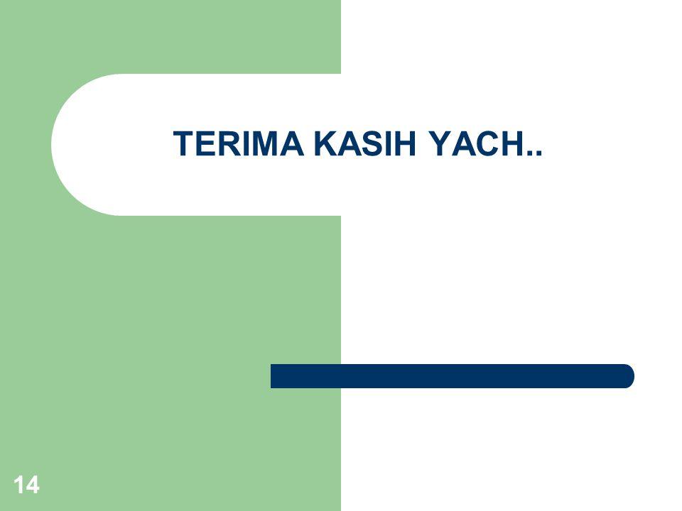 TERIMA KASIH YACH..