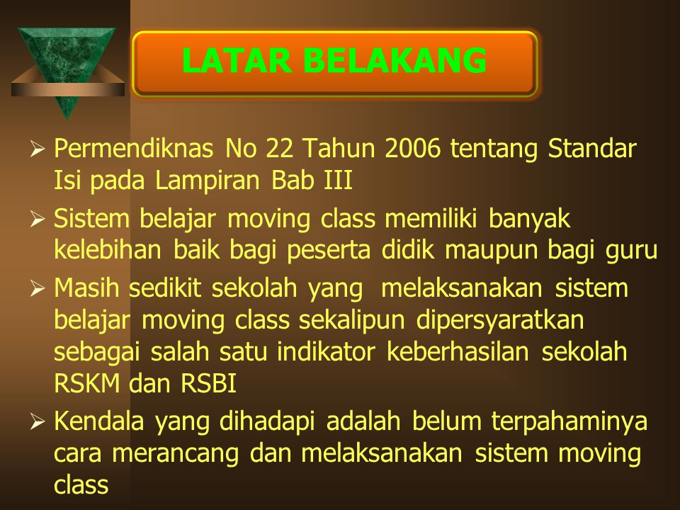 LATAR BELAKANG Permendiknas No 22 Tahun 2006 tentang Standar Isi pada Lampiran Bab III.