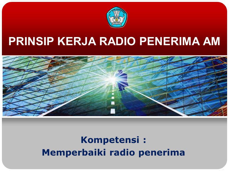 PRINSIP KERJA RADIO PENERIMA AM