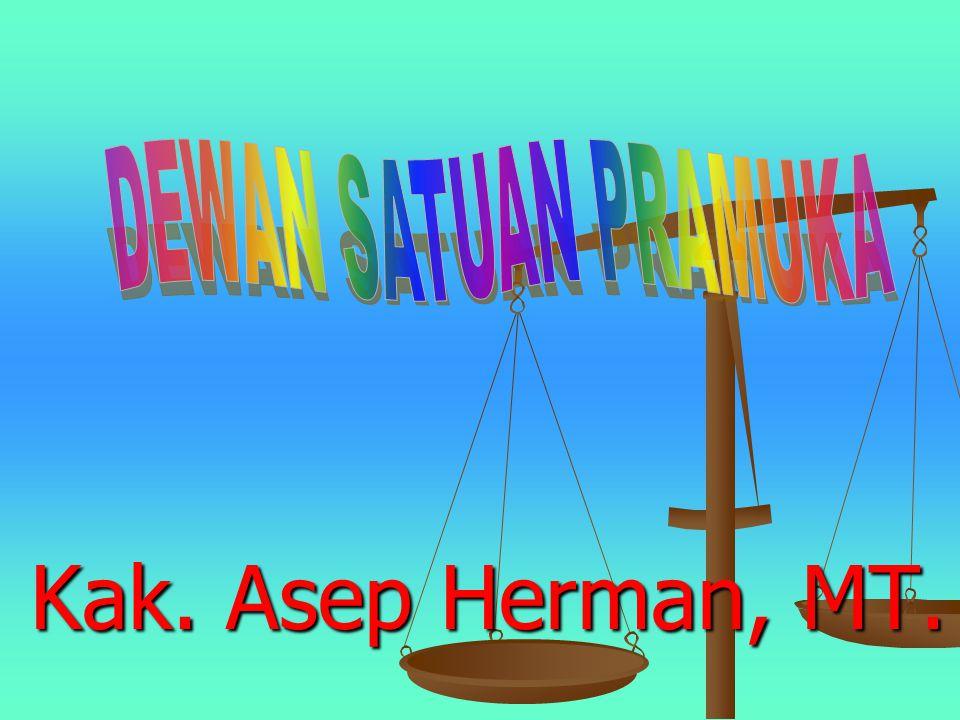 DEWAN SATUAN PRAMUKA Kak. Asep Herman, MT.