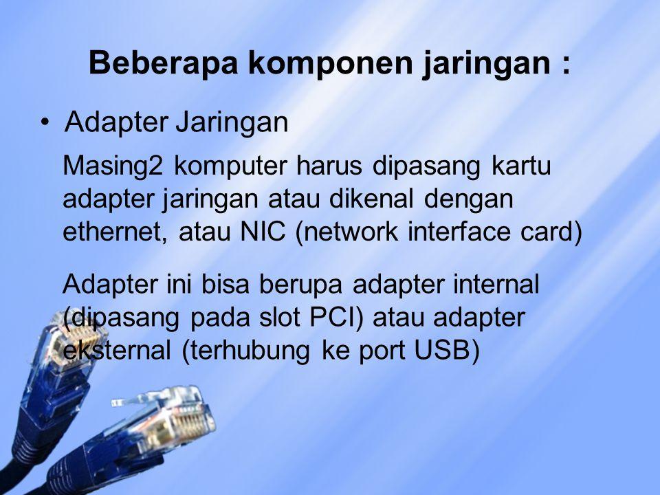 Beberapa komponen jaringan :