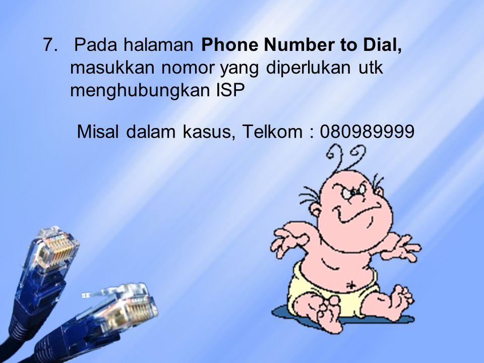 7. Pada halaman Phone Number to Dial, masukkan nomor yang diperlukan utk menghubungkan ISP