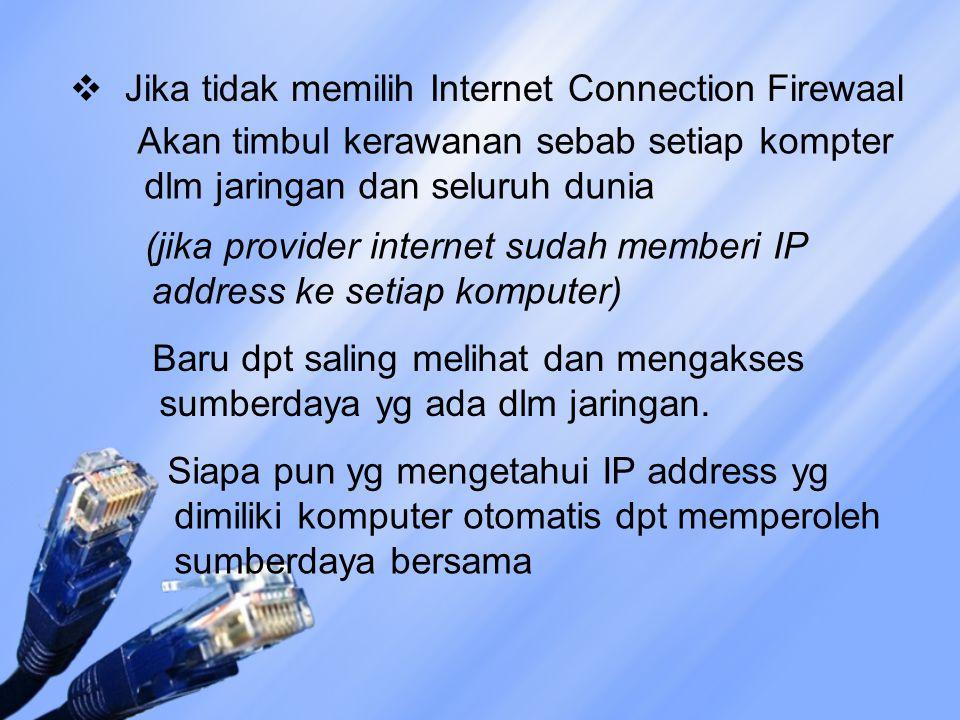 Jika tidak memilih Internet Connection Firewaal
