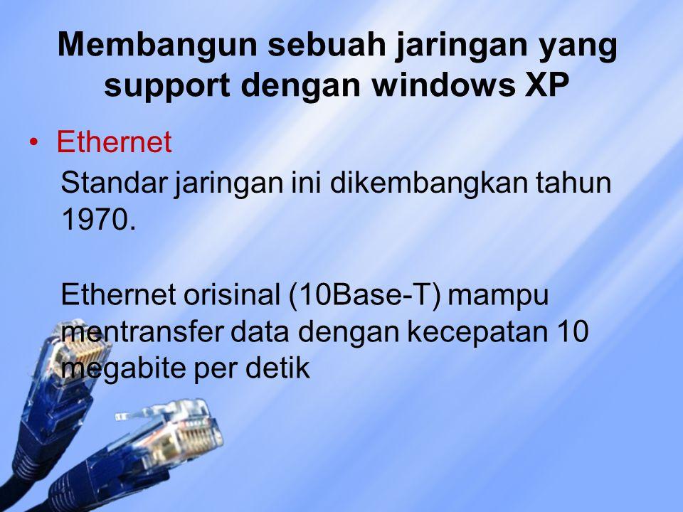 Membangun sebuah jaringan yang support dengan windows XP