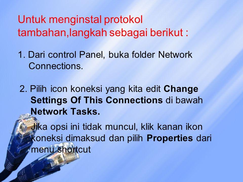 Untuk menginstal protokol tambahan,langkah sebagai berikut :