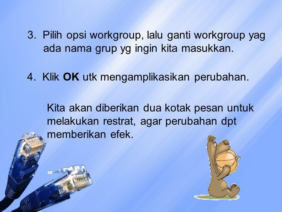 3. Pilih opsi workgroup, lalu ganti workgroup yag ada nama grup yg ingin kita masukkan.