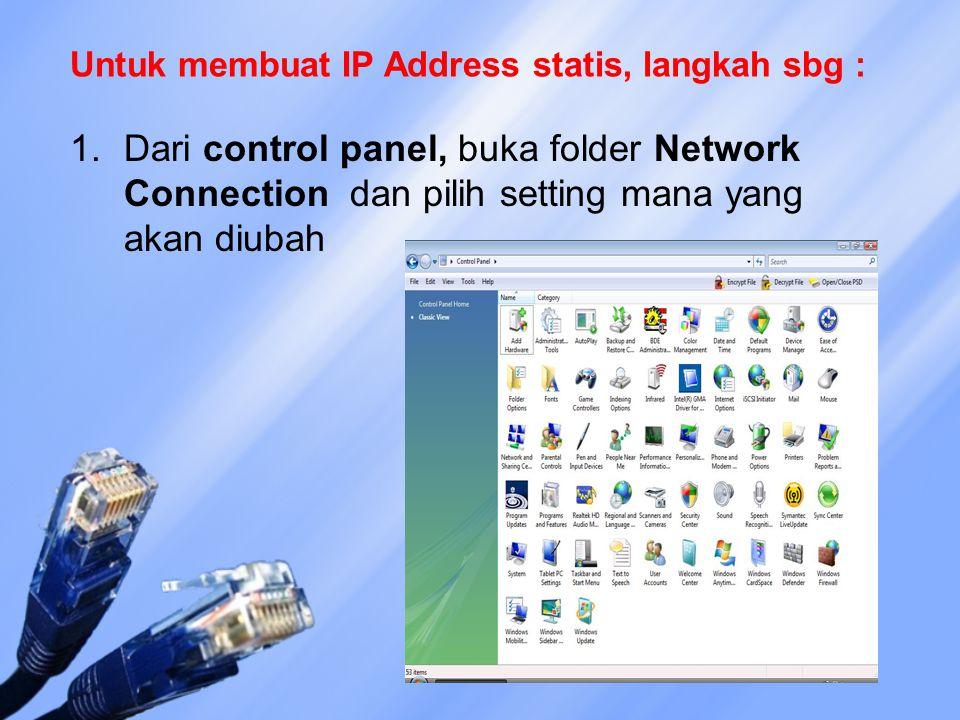 Untuk membuat IP Address statis, langkah sbg :