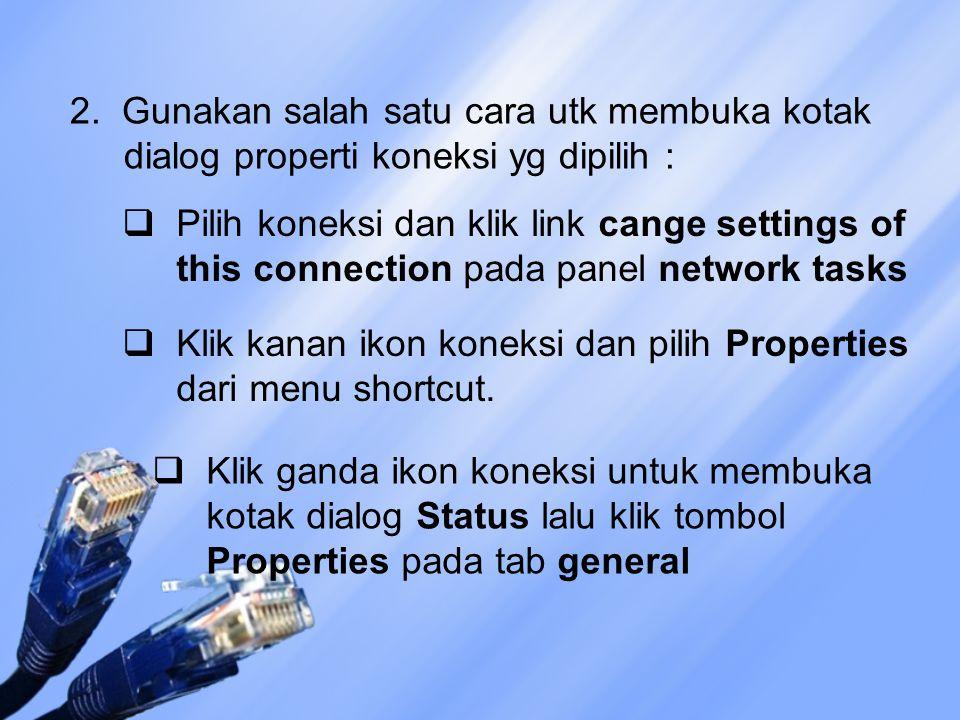 2. Gunakan salah satu cara utk membuka kotak dialog properti koneksi yg dipilih :