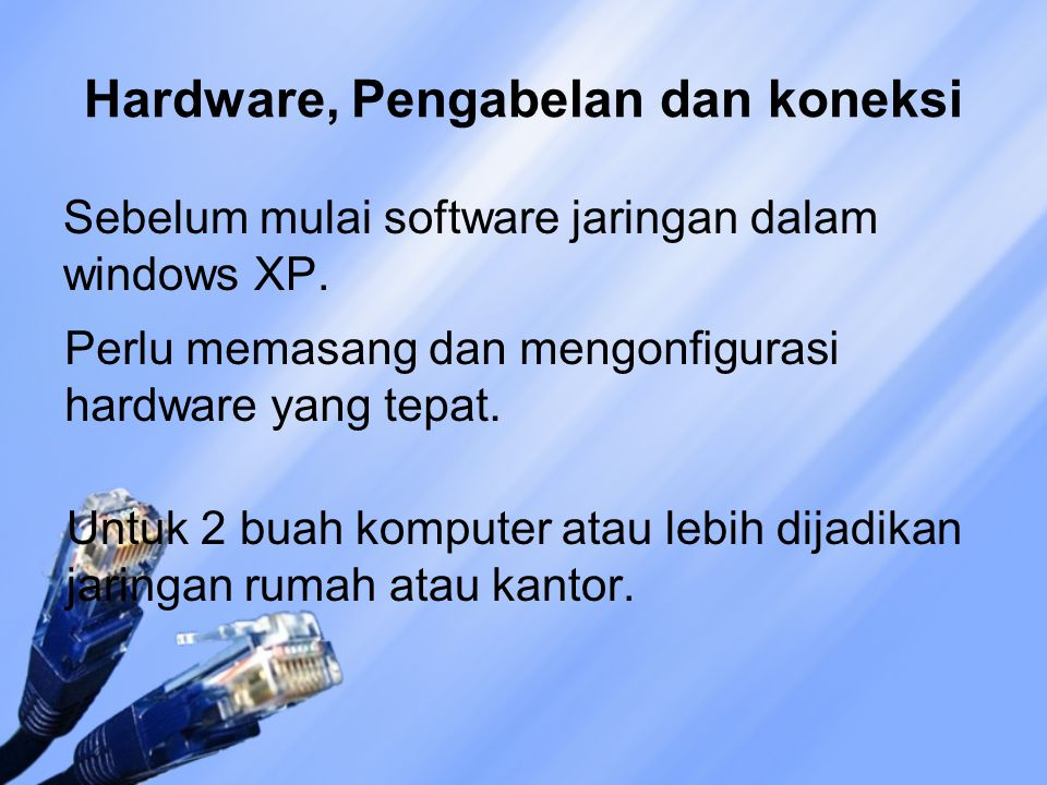 Hardware, Pengabelan dan koneksi