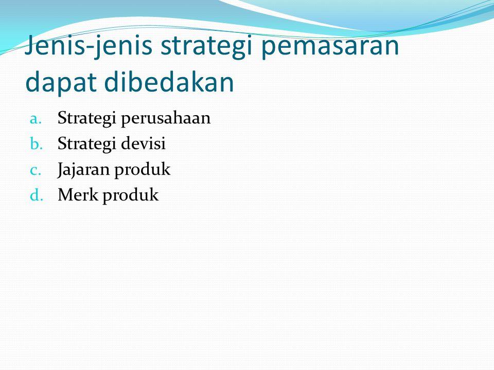 Jenis-jenis strategi pemasaran dapat dibedakan