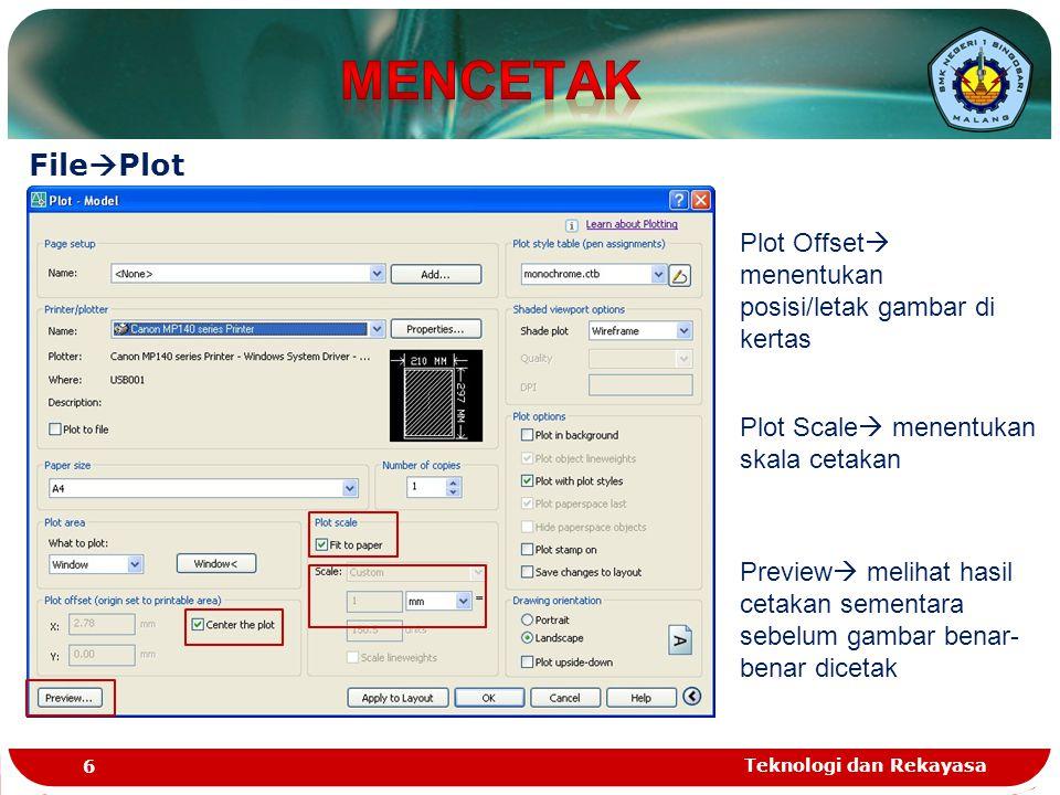 MENCETAK FilePlot. Plot Offset menentukan posisi/letak gambar di kertas. Plot Scale menentukan skala cetakan.