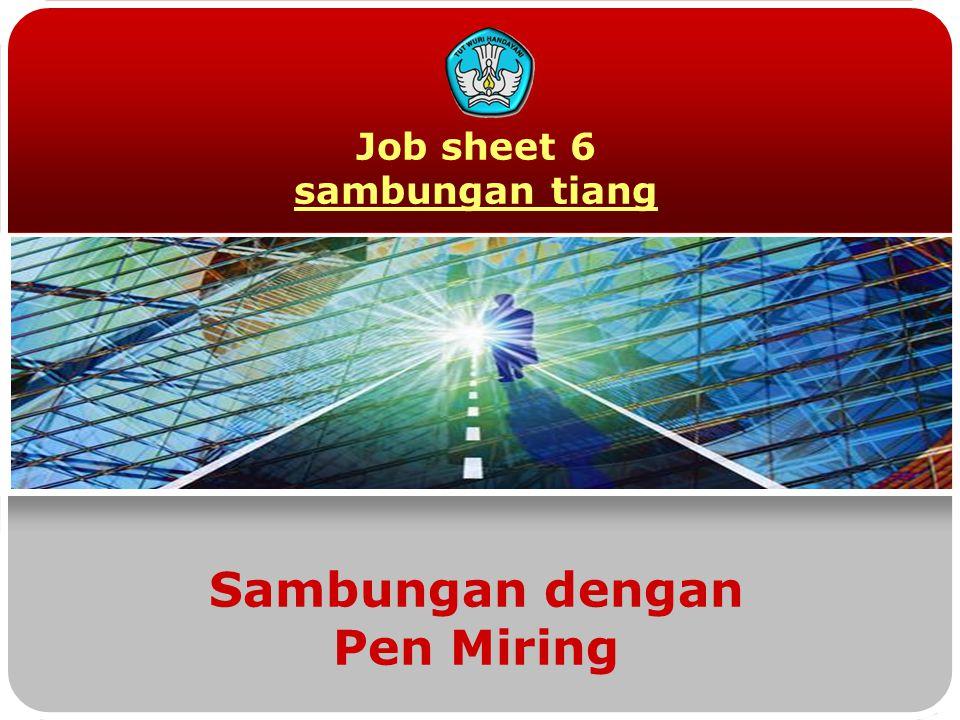 Job sheet 6 sambungan tiang Sambungan dengan Pen Miring
