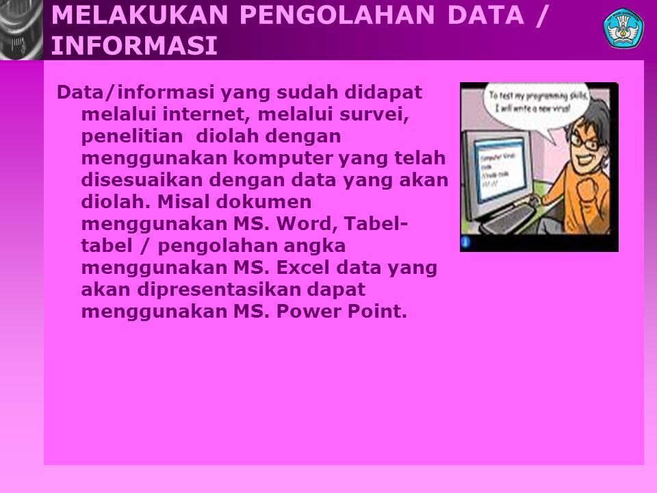MELAKUKAN PENGOLAHAN DATA / INFORMASI