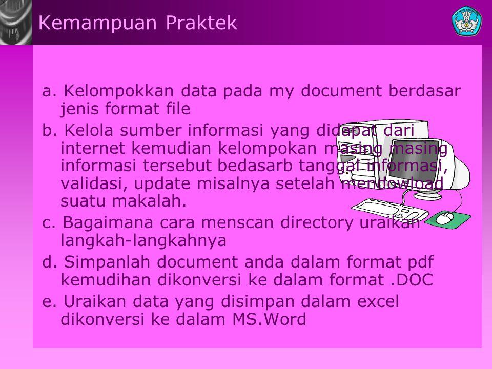 Kemampuan Praktek a. Kelompokkan data pada my document berdasar jenis format file.
