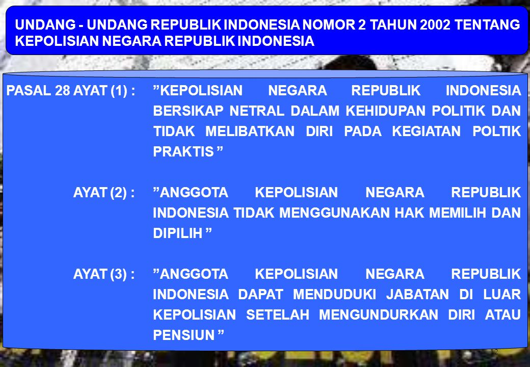 UNDANG - UNDANG REPUBLIK INDONESIA NOMOR 2 TAHUN 2002 TENTANG KEPOLISIAN NEGARA REPUBLIK INDONESIA