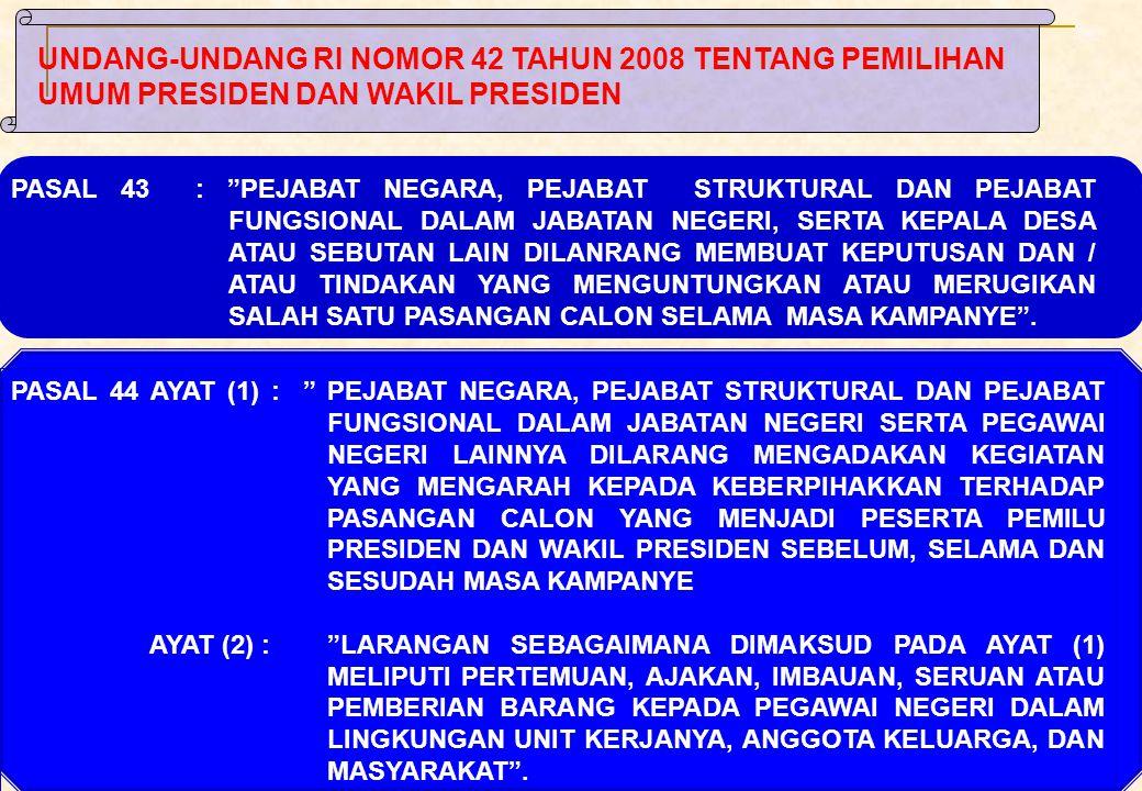 UNDANG-UNDANG RI NOMOR 42 TAHUN 2008 TENTANG PEMILIHAN UMUM PRESIDEN DAN WAKIL PRESIDEN