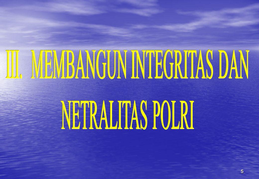III. MEMBANGUN INTEGRITAS DAN