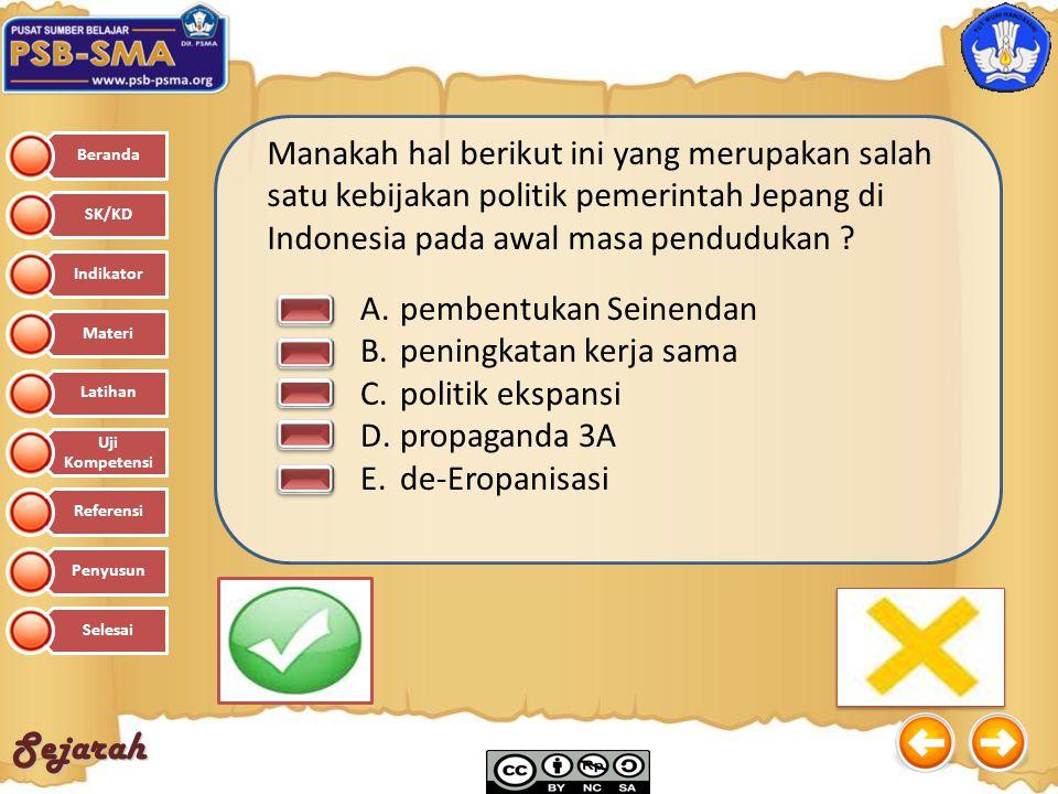 Manakah hal berikut ini yang merupakan salah satu kebijakan politik pemerintah Jepang di Indonesia pada awal masa pendudukan