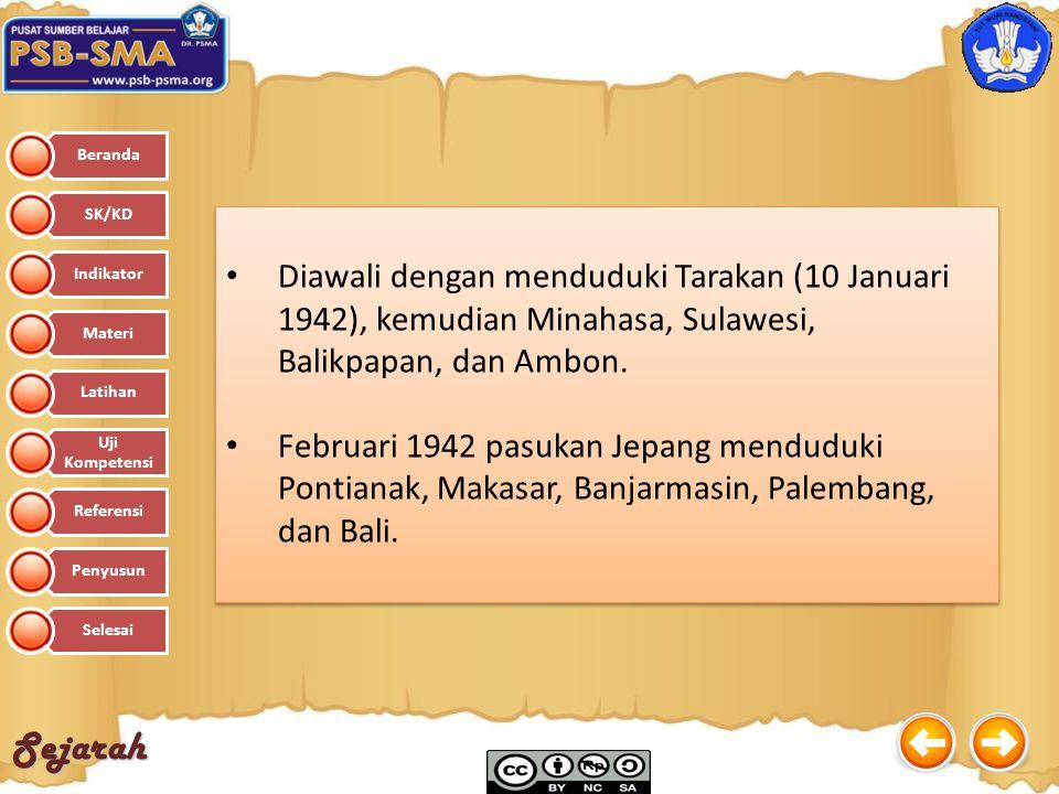 Diawali dengan menduduki Tarakan (10 Januari 1942), kemudian Minahasa, Sulawesi, Balikpapan, dan Ambon.