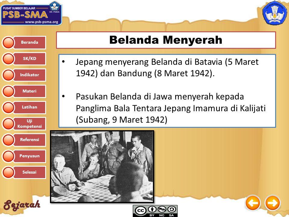 Belanda Menyerah Jepang menyerang Belanda di Batavia (5 Maret 1942) dan Bandung (8 Maret 1942).
