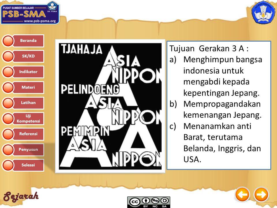Tujuan Gerakan 3 A : Menghimpun bangsa indonesia untuk mengabdi kepada kepentingan Jepang. Mempropagandakan kemenangan Jepang.