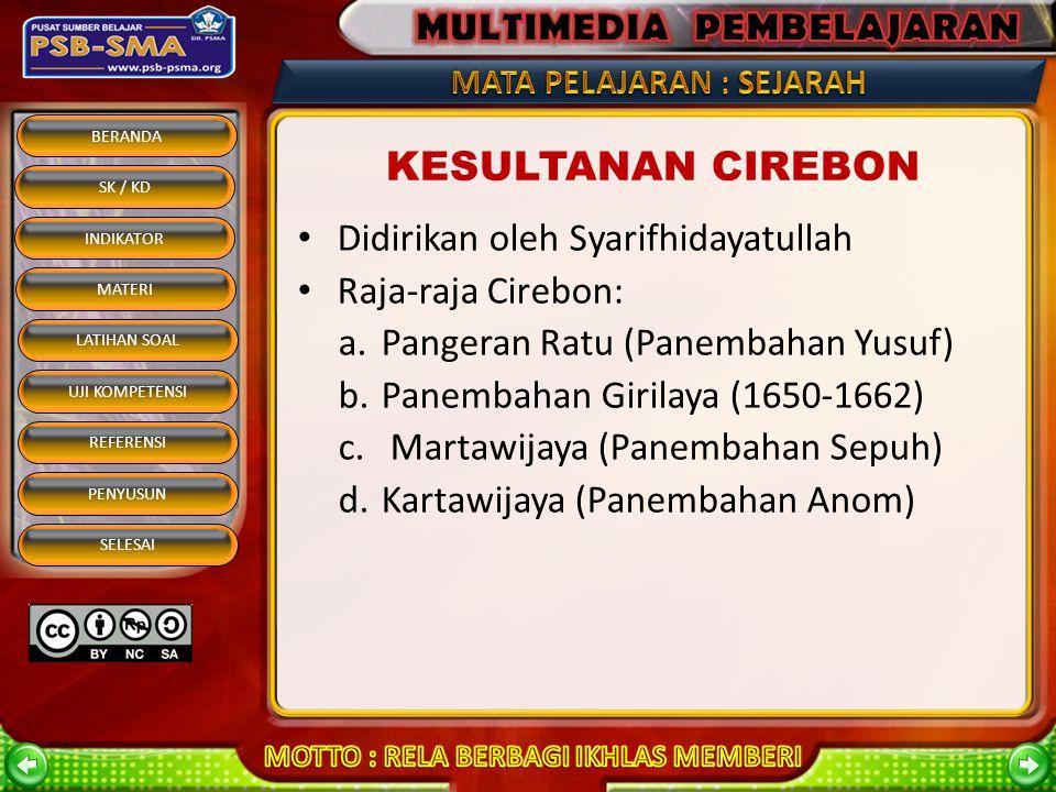 KESULTANAN CIREBON Didirikan oleh Syarifhidayatullah
