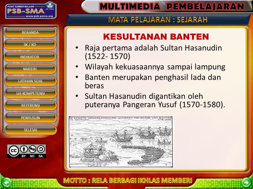 Raja pertama adalah Sultan Hasanudin (1522- 1570)