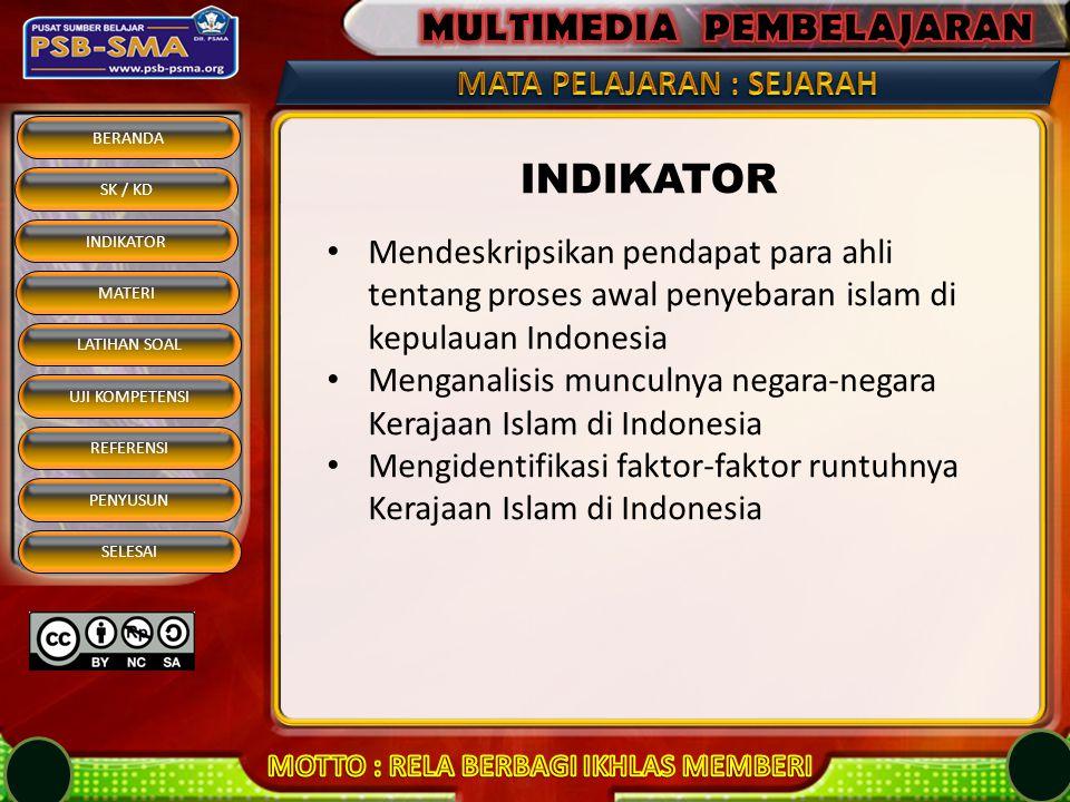 INDIKATOR Mendeskripsikan pendapat para ahli tentang proses awal penyebaran islam di kepulauan Indonesia.