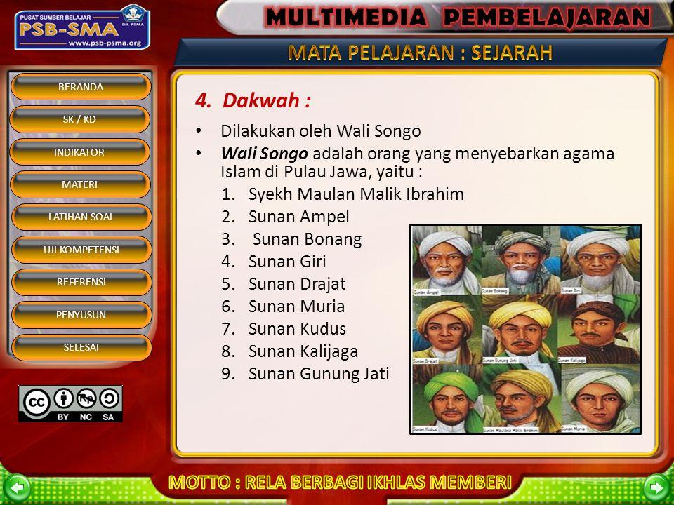 4. Dakwah : Dilakukan oleh Wali Songo