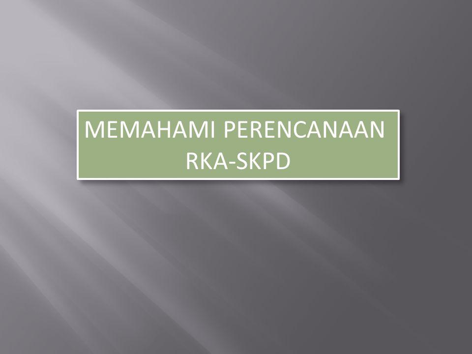 MEMAHAMI PERENCANAAN RKA-SKPD
