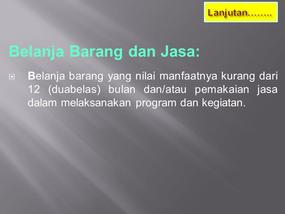 Belanja Barang dan Jasa: