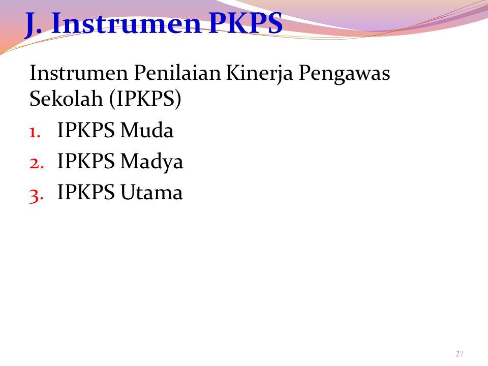 J. Instrumen PKPS Instrumen Penilaian Kinerja Pengawas Sekolah (IPKPS)