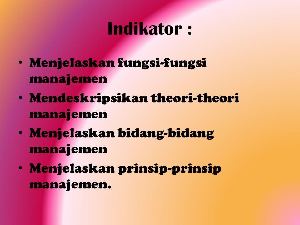 Indikator : Menjelaskan fungsi-fungsi manajemen