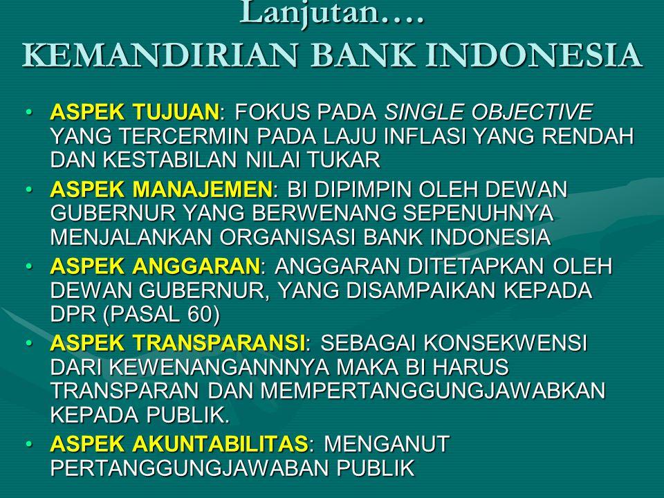 Lanjutan…. KEMANDIRIAN BANK INDONESIA