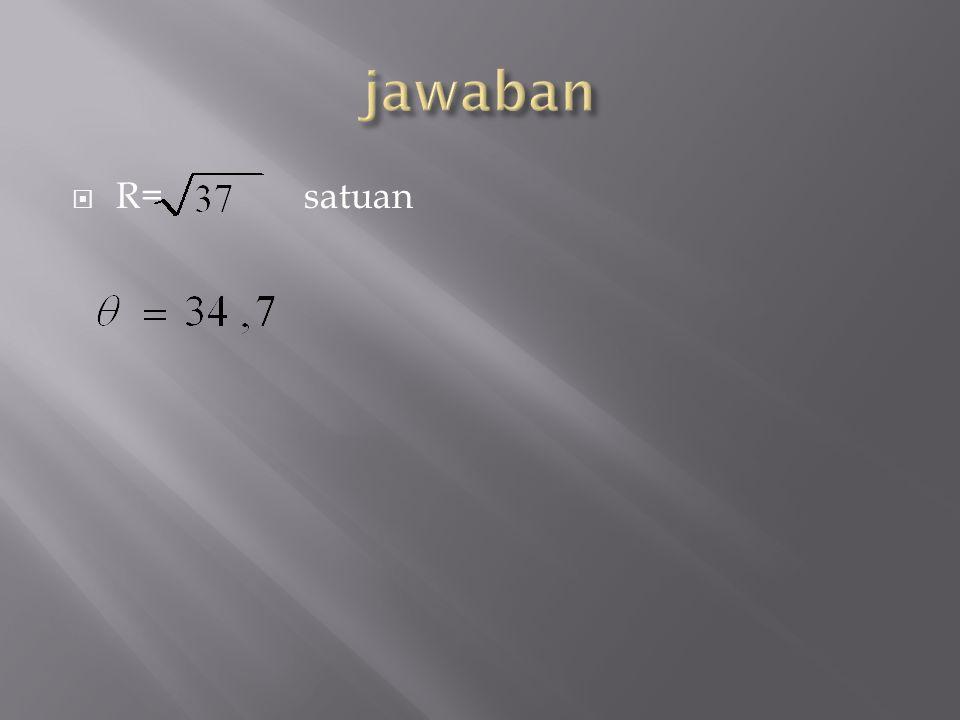 jawaban R= satuan