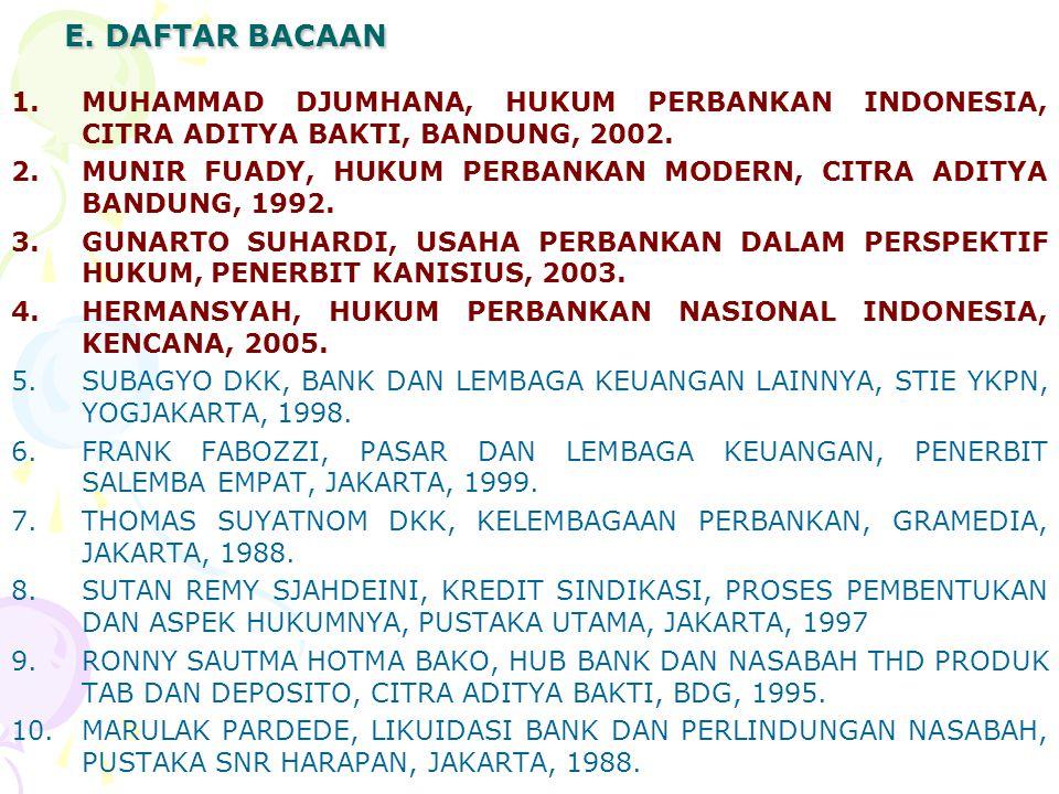 E. DAFTAR BACAAN MUHAMMAD DJUMHANA, HUKUM PERBANKAN INDONESIA, CITRA ADITYA BAKTI, BANDUNG, 2002.