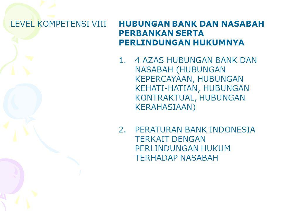 LEVEL KOMPETENSI VIII HUBUNGAN BANK DAN NASABAH PERBANKAN SERTA PERLINDUNGAN HUKUMNYA.