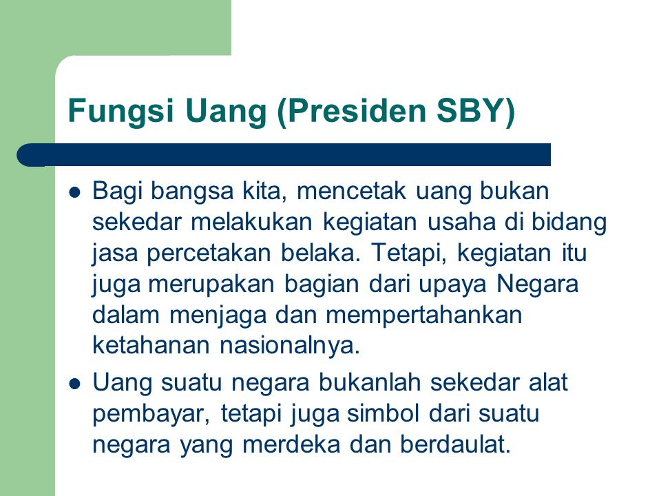Fungsi Uang (Presiden SBY)