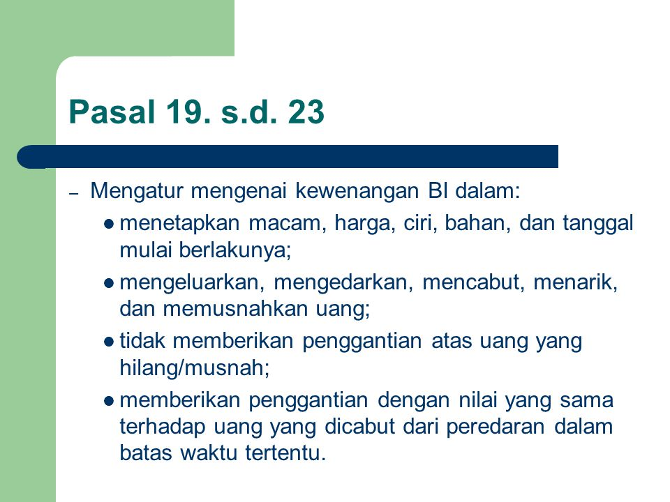 Pasal 19. s.d. 23 Mengatur mengenai kewenangan BI dalam: