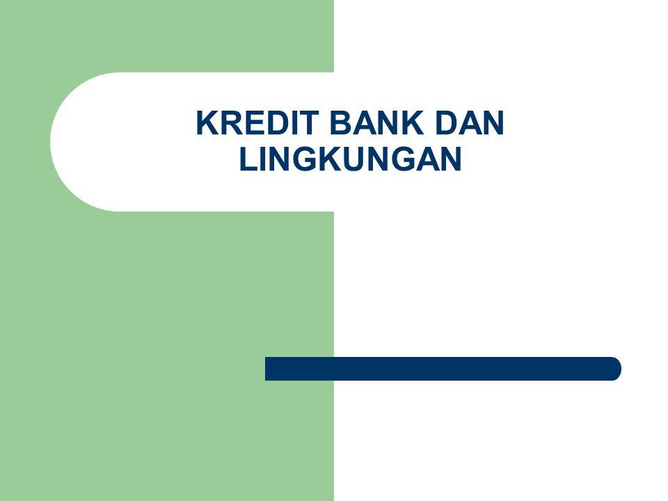 KREDIT BANK DAN LINGKUNGAN