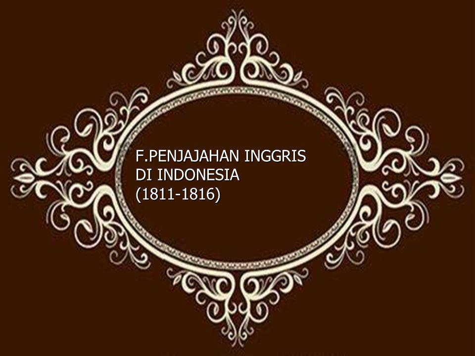 F.PENJAJAHAN INGGRIS DI INDONESIA (1811-1816)