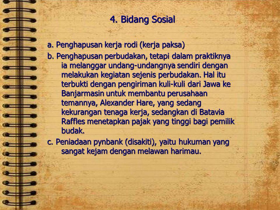 4. Bidang Sosial a. Penghapusan kerja rodi (kerja paksa)