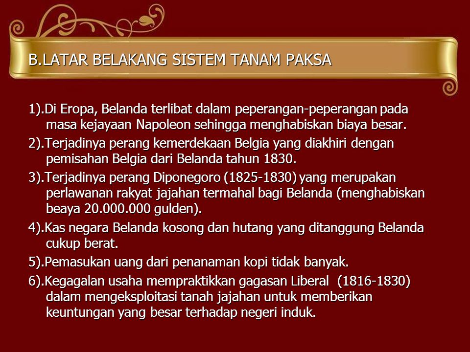 B.LATAR BELAKANG SISTEM TANAM PAKSA