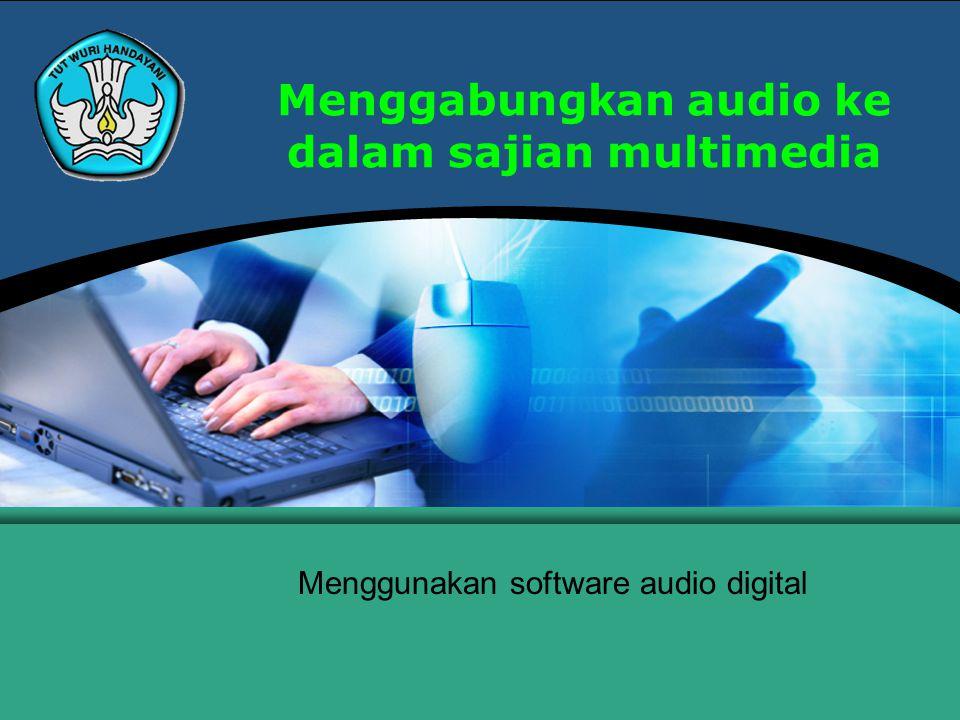 Menggabungkan audio ke dalam sajian multimedia