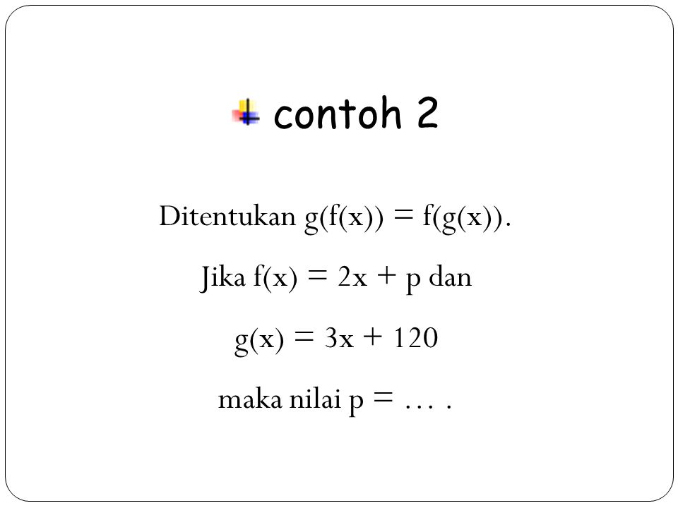 Ditentukan g(f(x)) = f(g(x)).