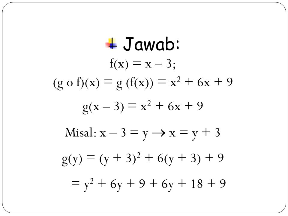 (g o f)(x) = g (f(x)) = x2 + 6x + 9