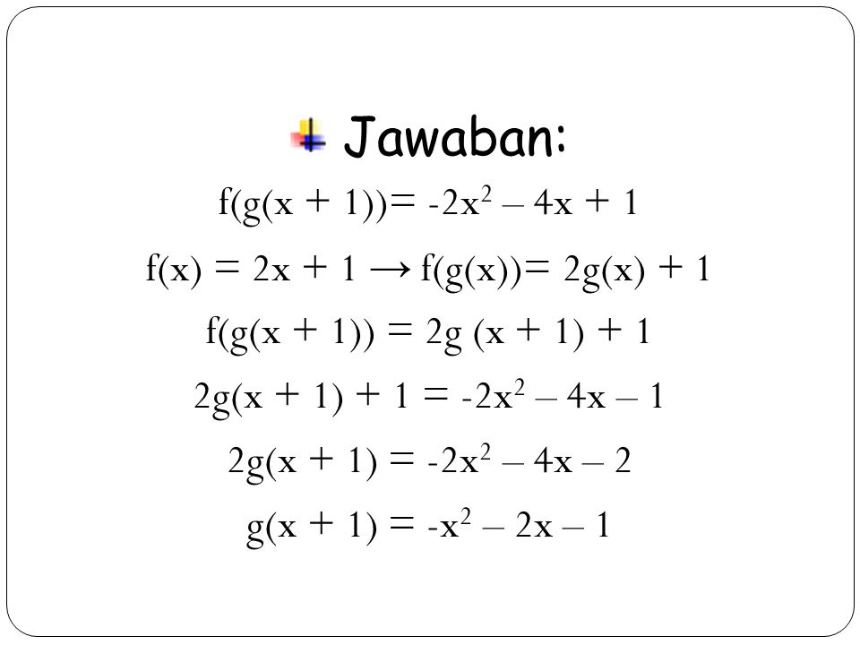 f(x) = 2x + 1 → f(g(x))= 2g(x) + 1