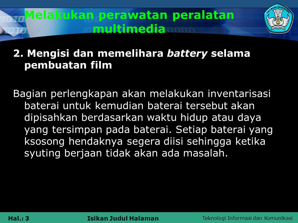 Melakukan perawatan peralatan multimedia